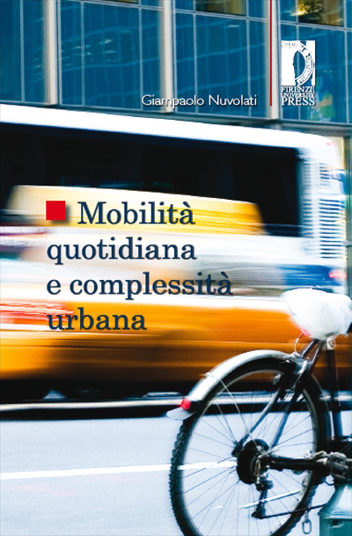 Mobilità quotidiana e complessità urbana