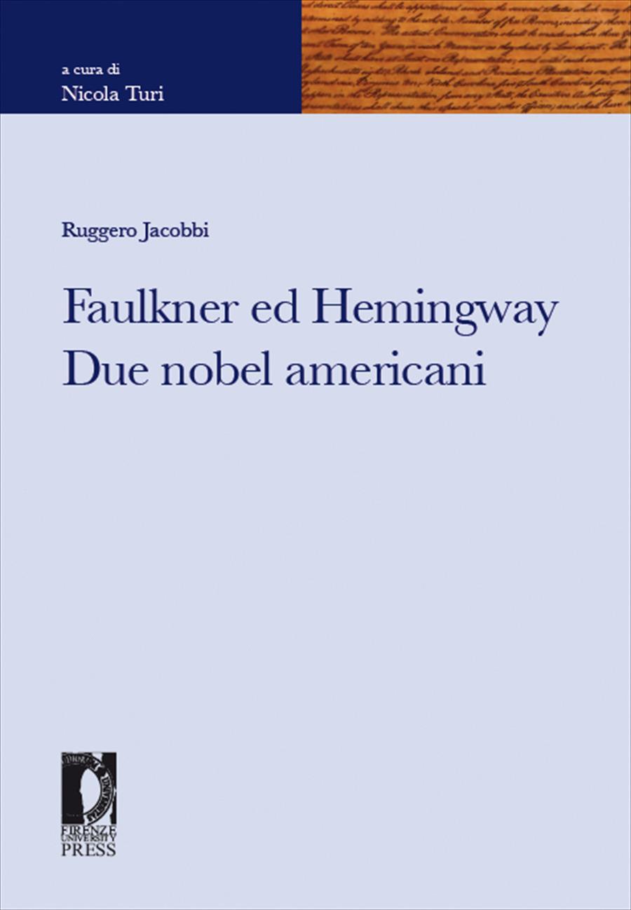 Faulkner ed Hemingway. Due nobel americani