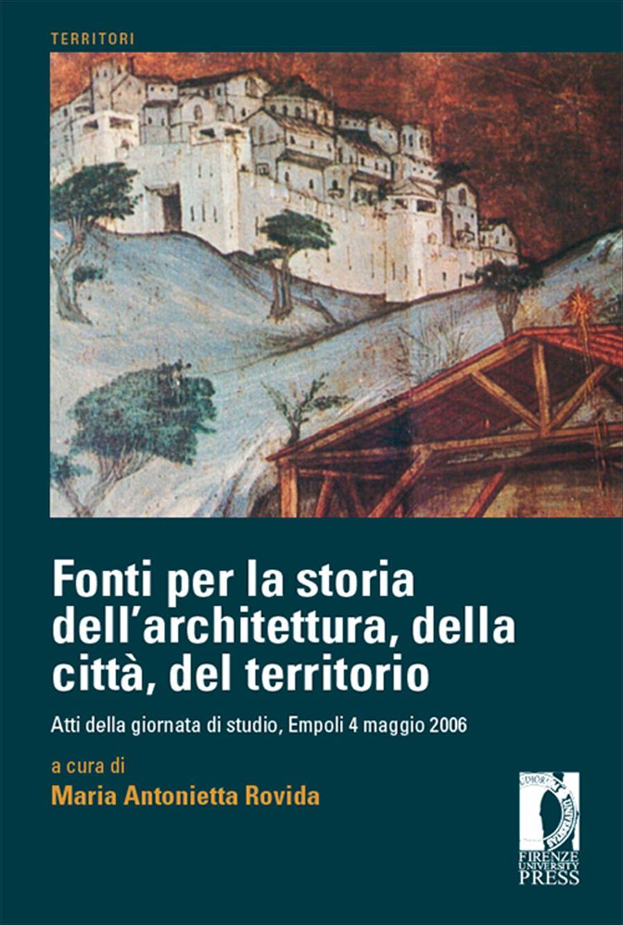 Fonti per la storia dell'architettura, della città, del territorio