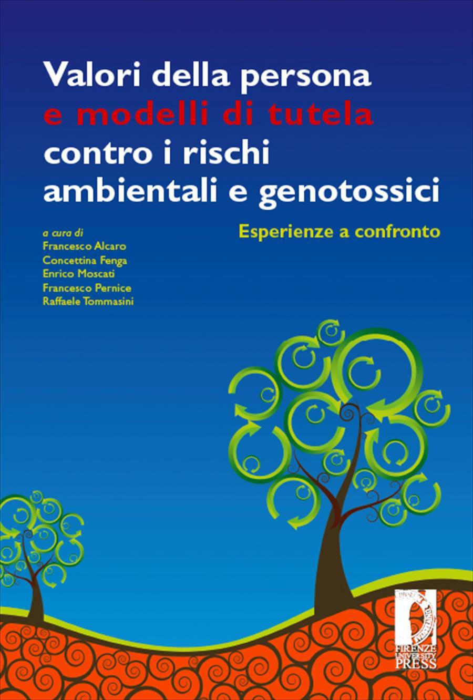 Valori della persona e modelli di tutela contro i rischi ambientali e genotossici