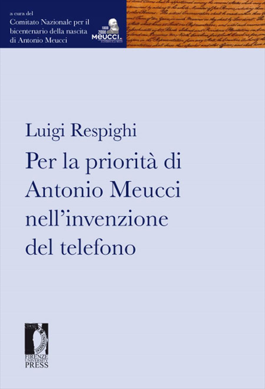 Per la priorità di Antonio Meucci nell'invenzione del telefono