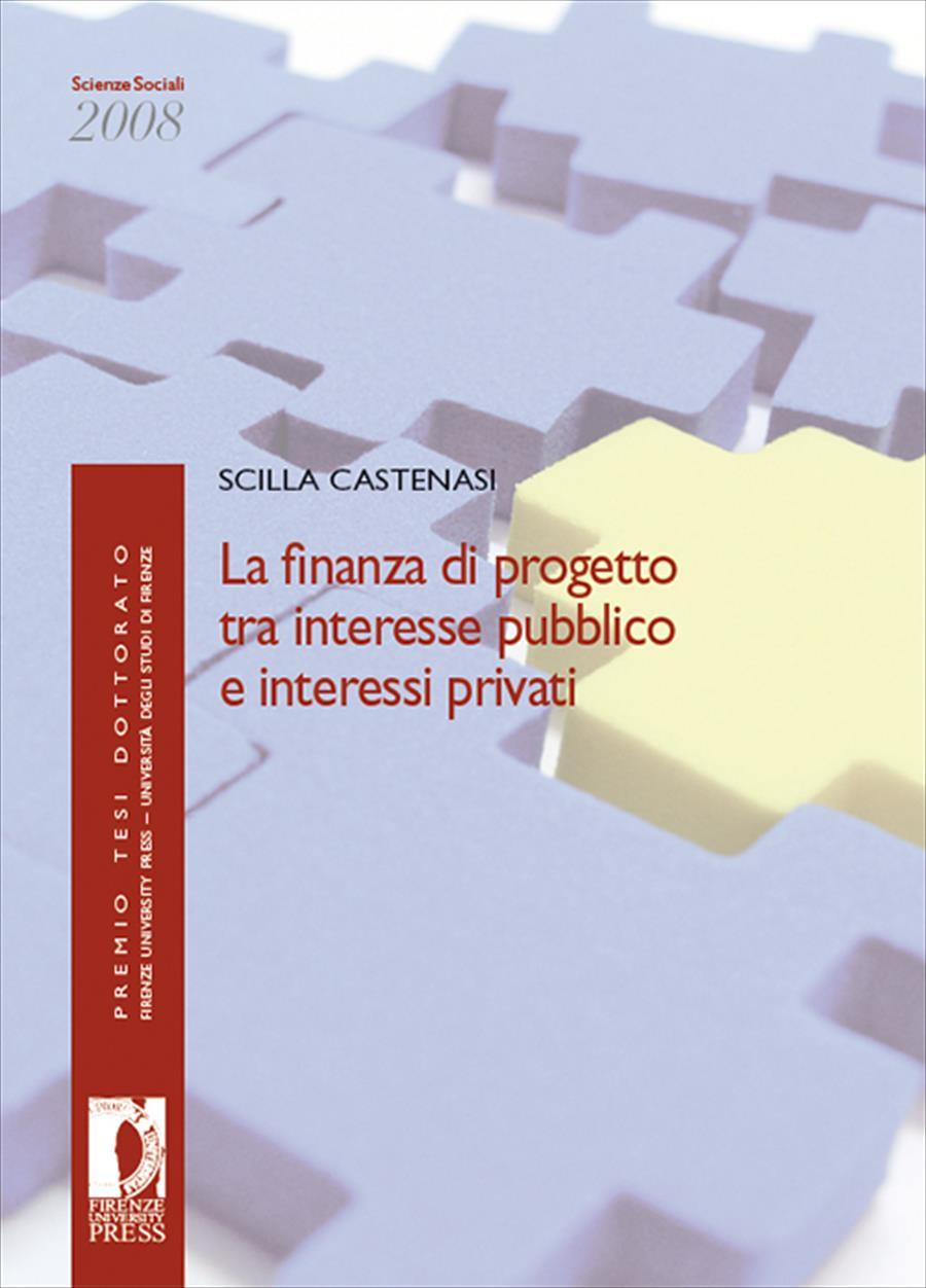 La finanza di progetto tra interesse pubblico e interessi privati