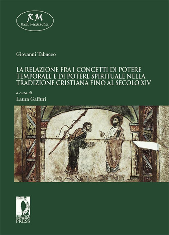 La relazione fra i concetti di potere temporale e di potere spirituale nella tradizione cristiana fino al secolo XIV