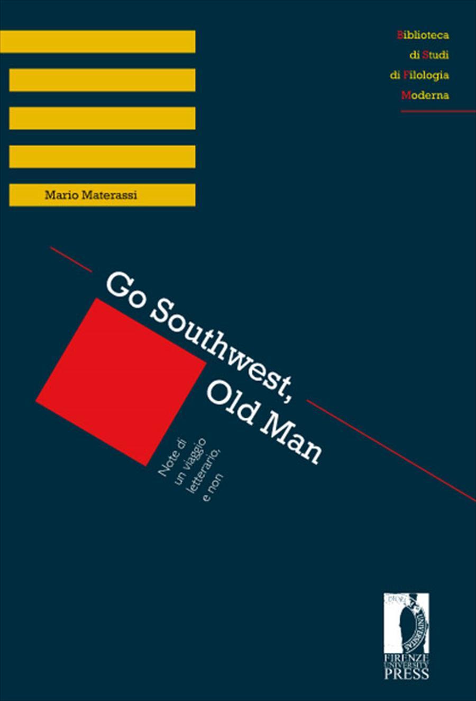 Go Southwest, Old Man