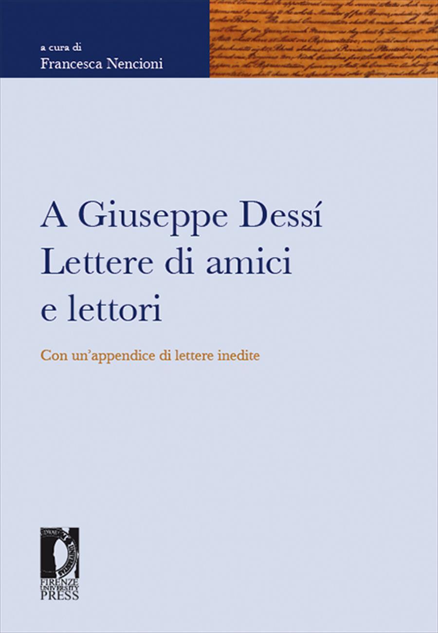 A Giuseppe Dessí. Lettere di amici e lettori