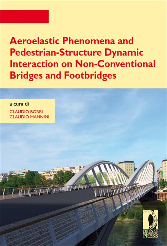 Aeroelastic Phenomena and Pedestrian-Structure Dynamic Interaction on Non-Conventional Bridges and Footbridges
