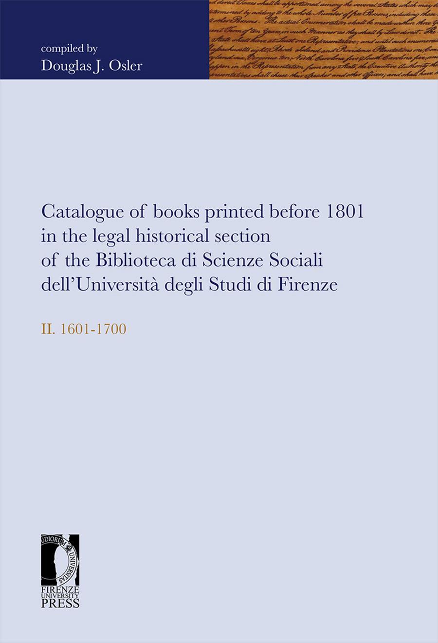 Catalogue of books printed before 1801 in the legal historical section of the Biblioteca di Scienze Sociali dell'Università degli Studi di Firenze