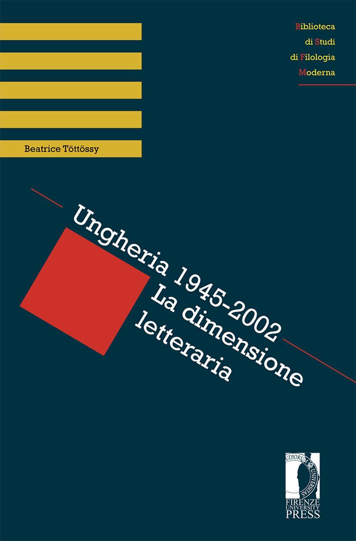 Ungheria 1945-2002. La dimensione letteraria