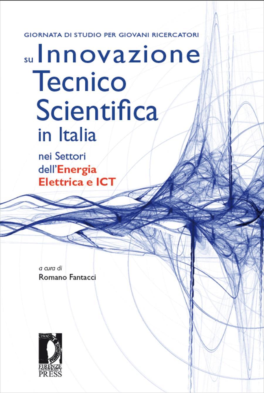 Giornata di Studio per Giovani Ricercatori su Innovazione Tecnico Scientifica in Italia nei Settori dell'Energia Elettrica e ICT