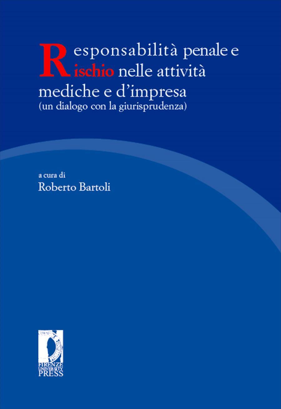 Responsabilità penale e rischio nelle attività mediche e d'impresa (un dialogo con la giurisprudenza)