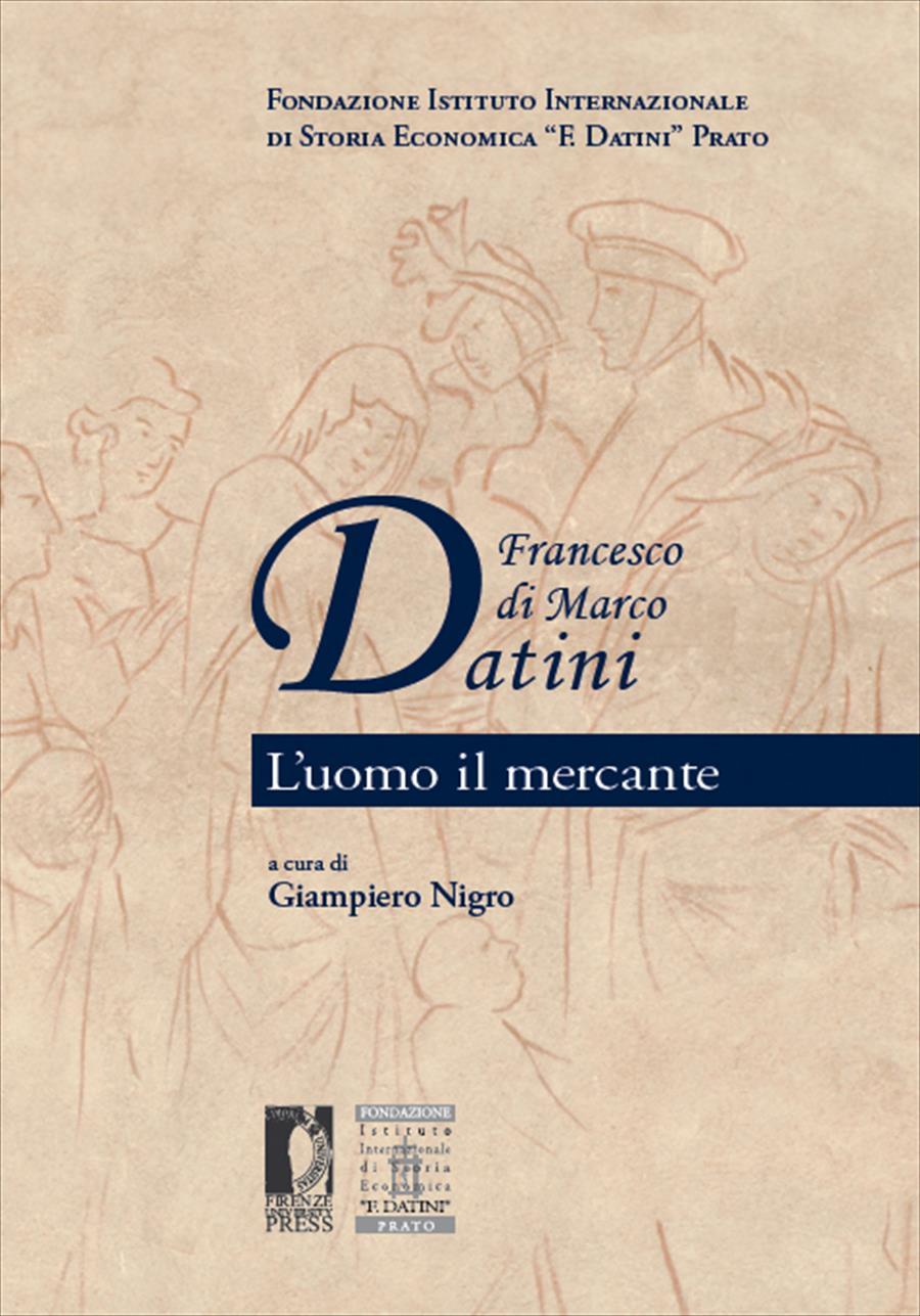 Francesco di Marco Datini. L'uomo il mercante