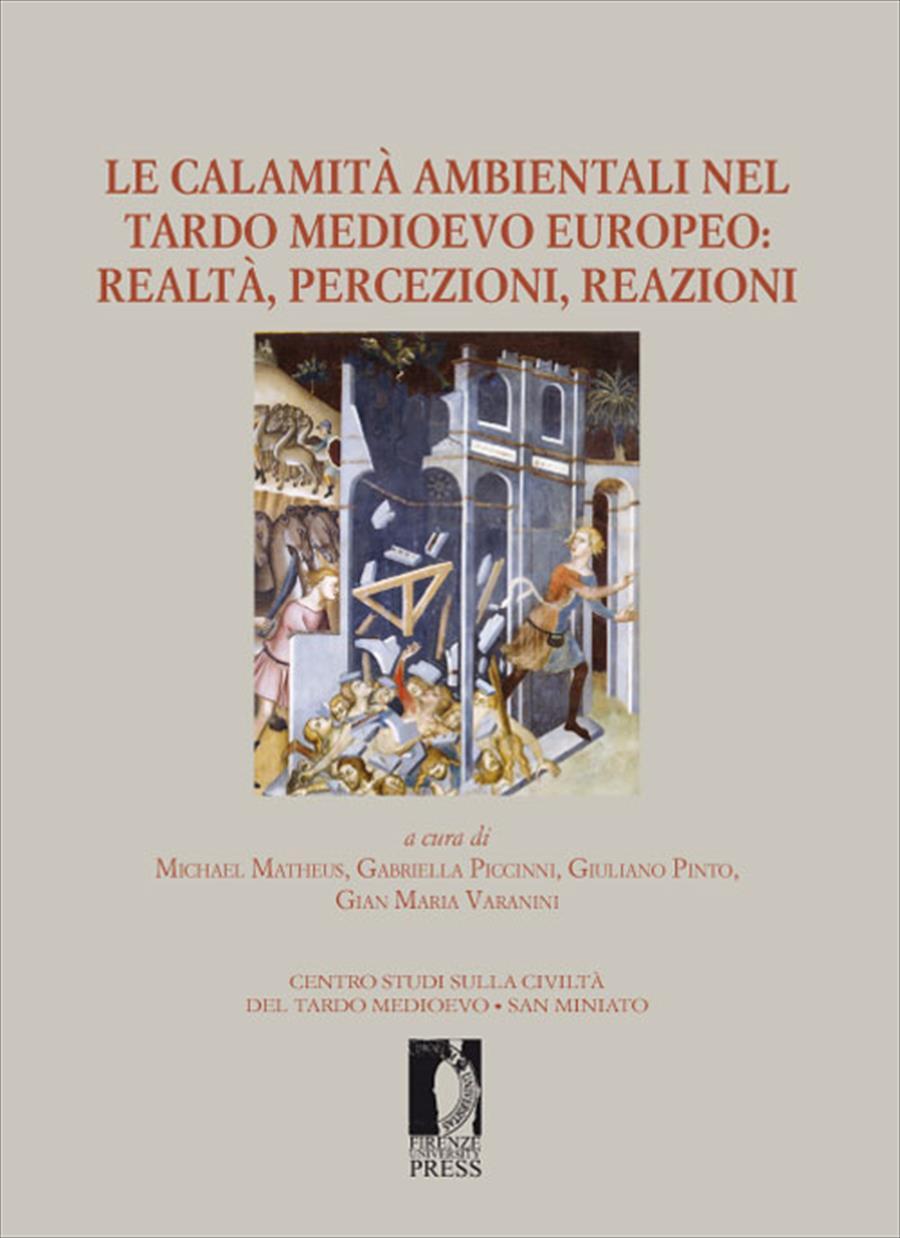 Le calamità ambientali nel tardo medioevo europeo: realtà, percezioni, reazioni