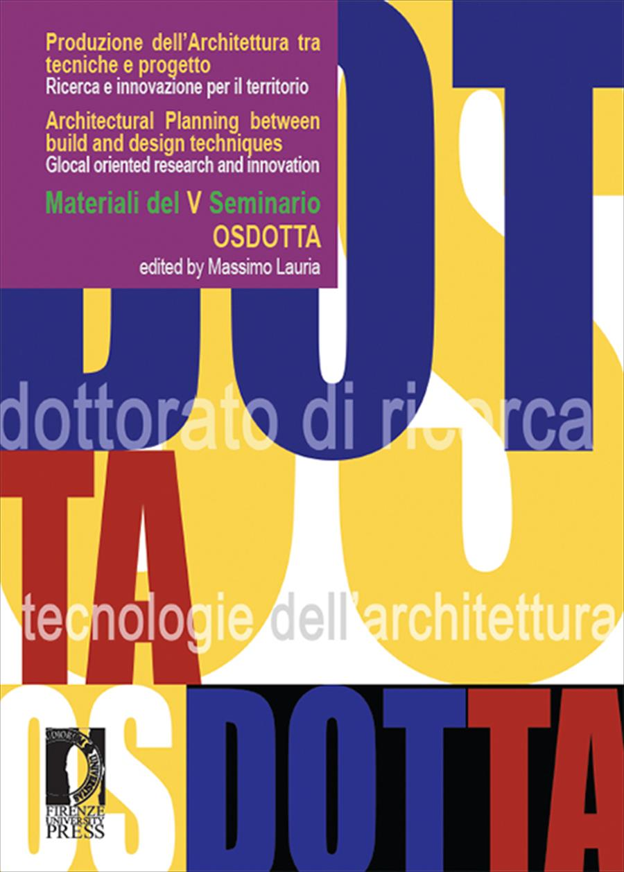 Produzione dell'Architettura tra tecniche e progetto / Architectural Planning between build and design techniques