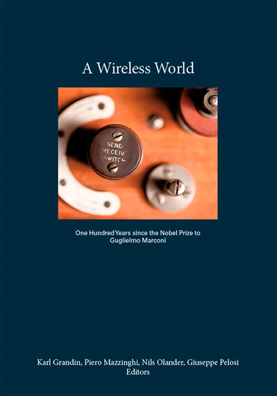 A Wireless World. One Hundred Years since the Nobel Prize to Guglielmo Marconi
