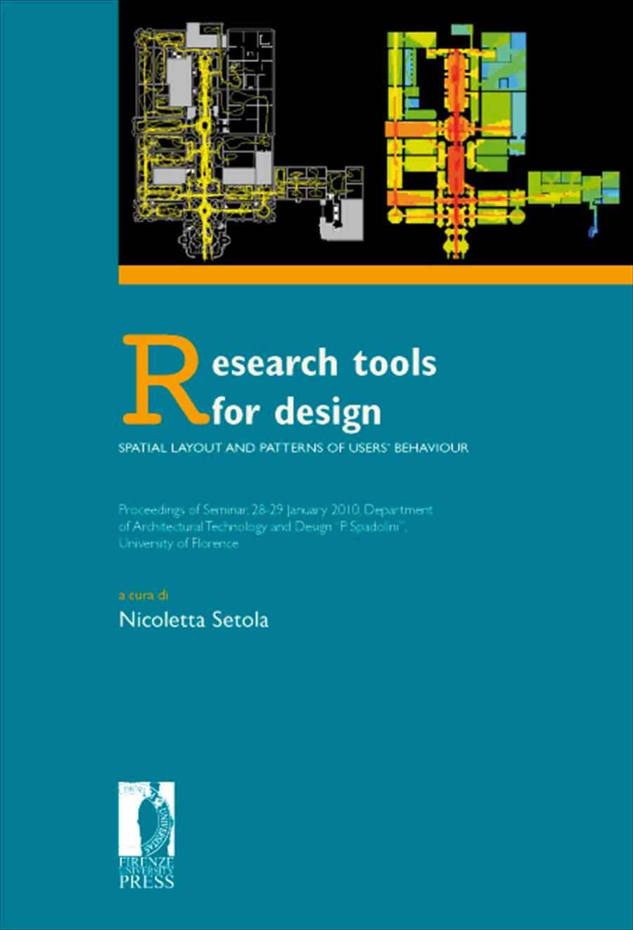 Research tools for design. Spatial layout and patterns of users' behaviour