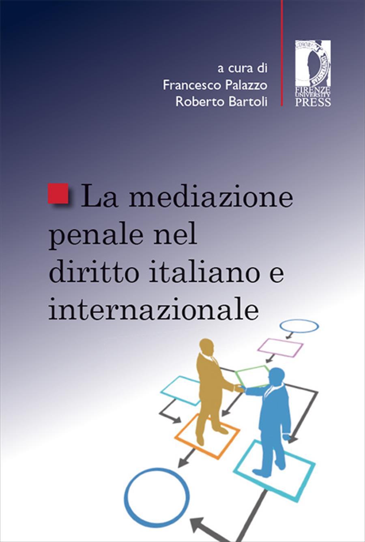 La mediazione penale nel diritto italiano e internazionale
