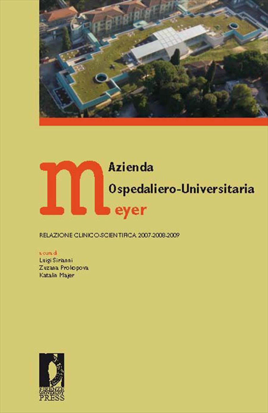 Azienda Ospedaliero-Universitaria Meyer. Relazione Clinico-Scientifica 2007-2008-2009