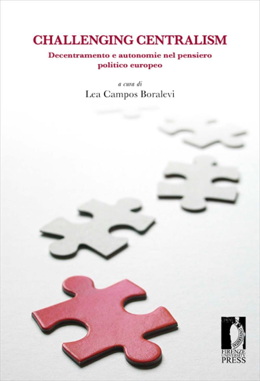 Challenging Centralism: Decentramento e autonomie nel pensiero politico europeo