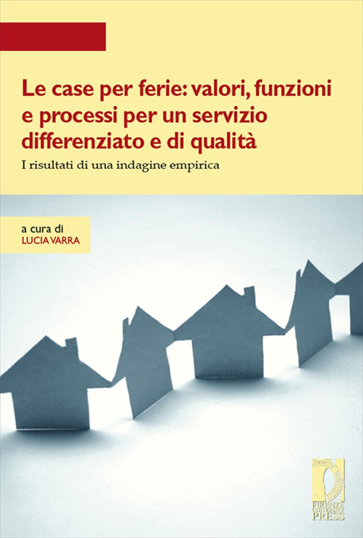 Le case per ferie: valori, funzioni e processi per un servizio differenziato e di qualità