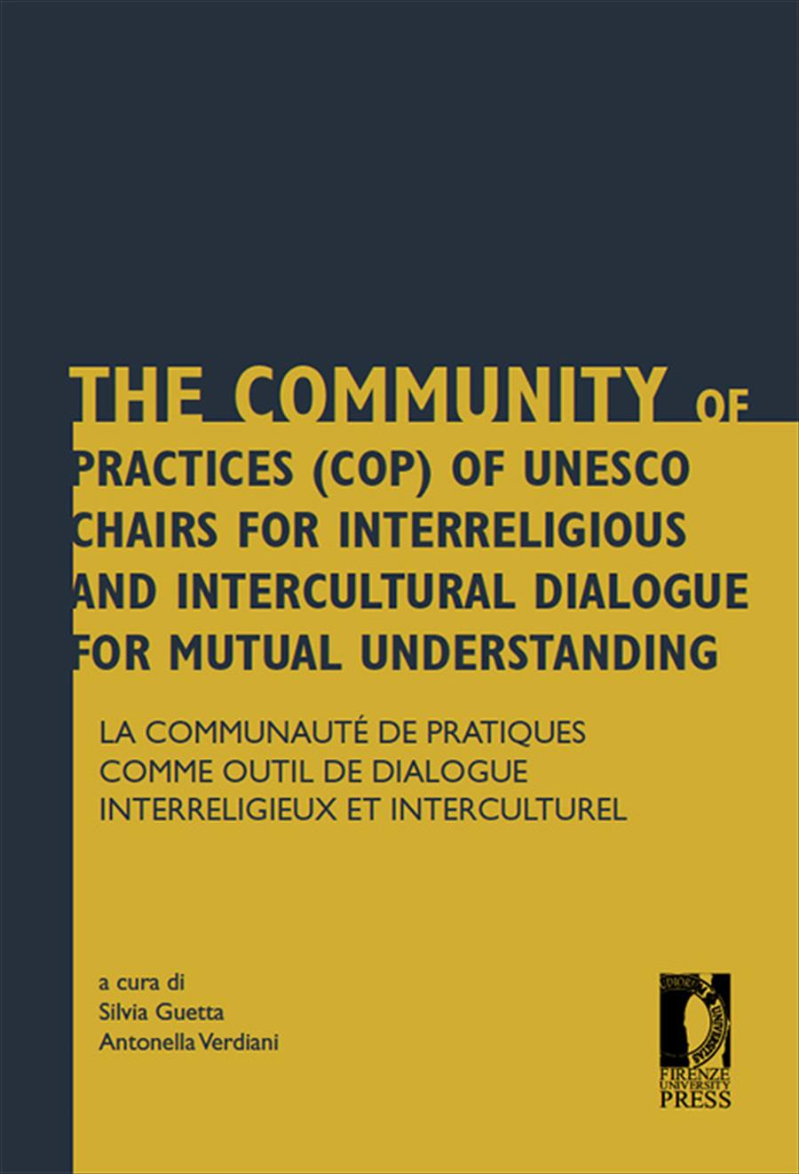 The Community of Practices (CoP) of UNESCO Chairs for Interreligious and Intercultural Dialogue for Mutual Understanding / La Communauté de pratiques comme outil de dialogue interreligieux et interculturel