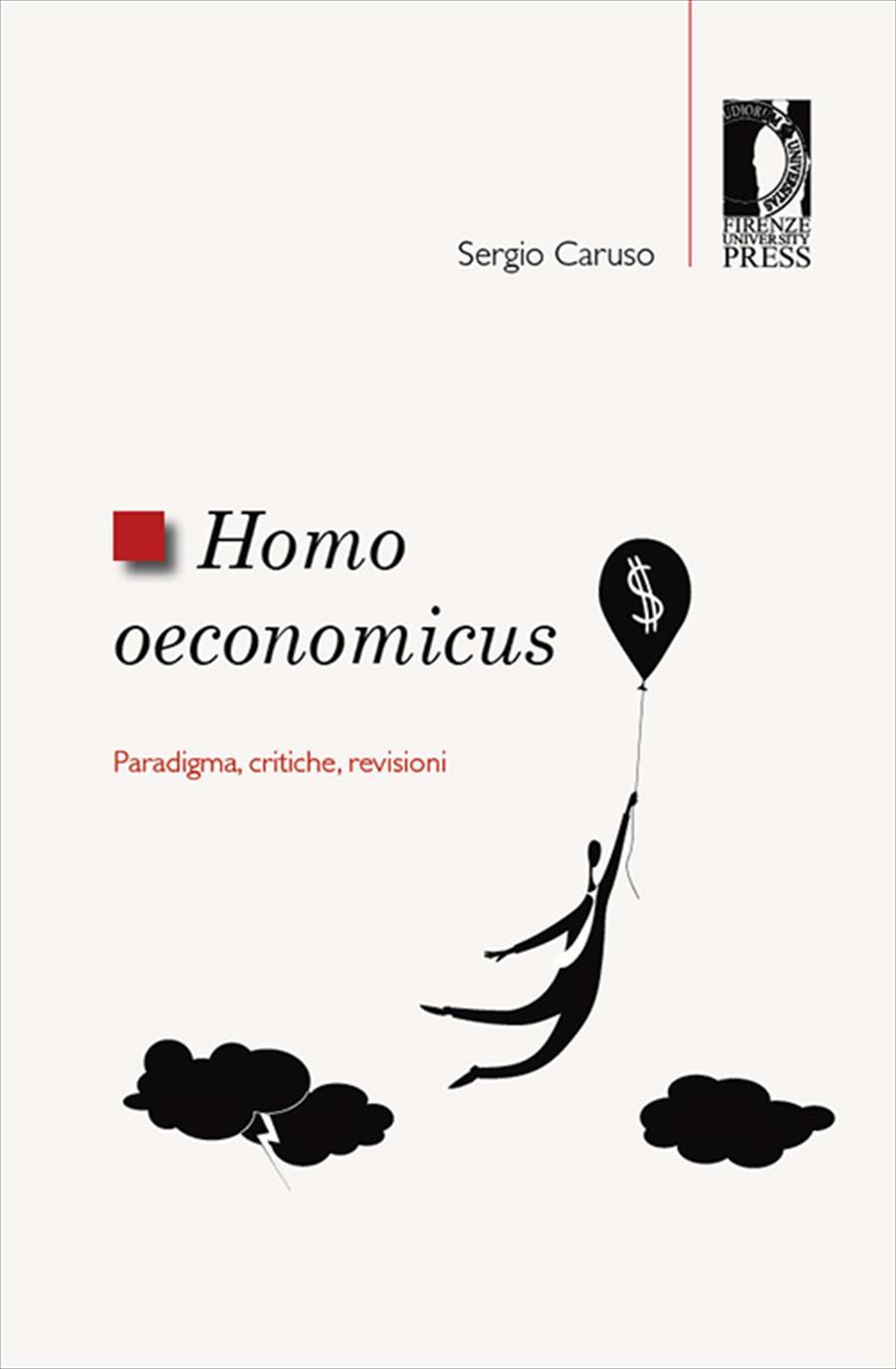 """""""Homo oeconomicus"""". Paradigma, critiche, revisioni"""