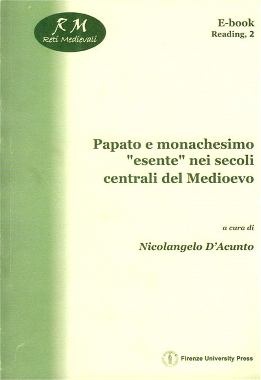 """Papato e monachesimo """"esente"""" nei secoli centrali del Medioevo"""