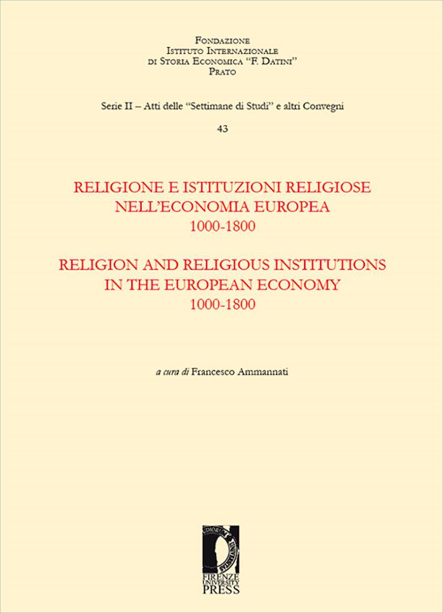 Religione e istituzioni religiose nell'economia europea. 1000-1800 -  Religion and Religious Institutions in the European Economy. 1000-1800