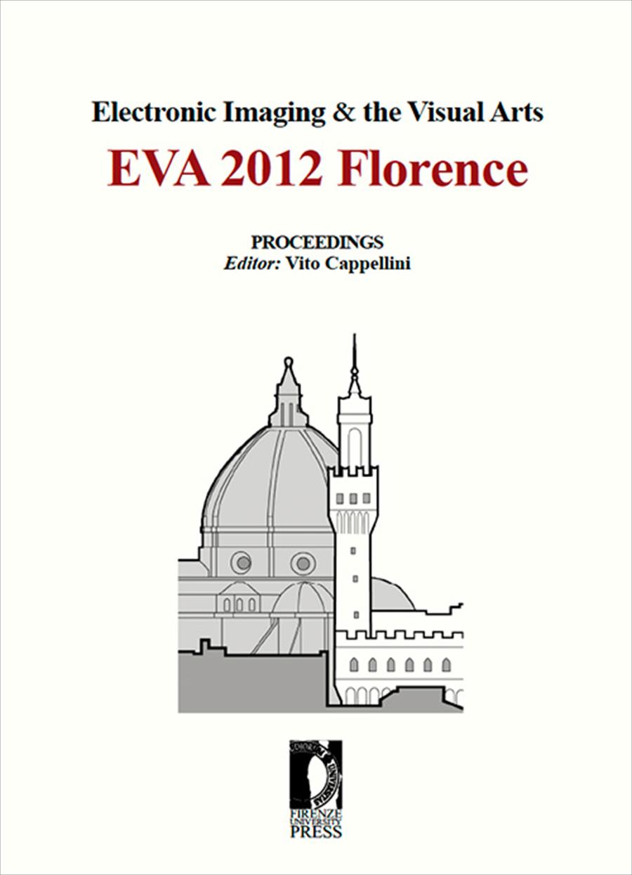Electronic Imaging & the Visual Arts. EVA 2012 Florence