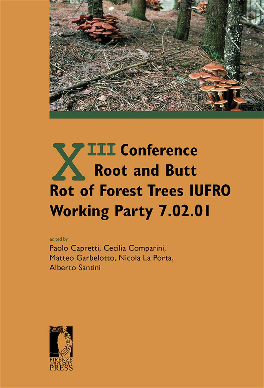 "XIII Conference ""Root and Butt Rot of Forest Trees"" IUFRO Working Party 7.02.01"