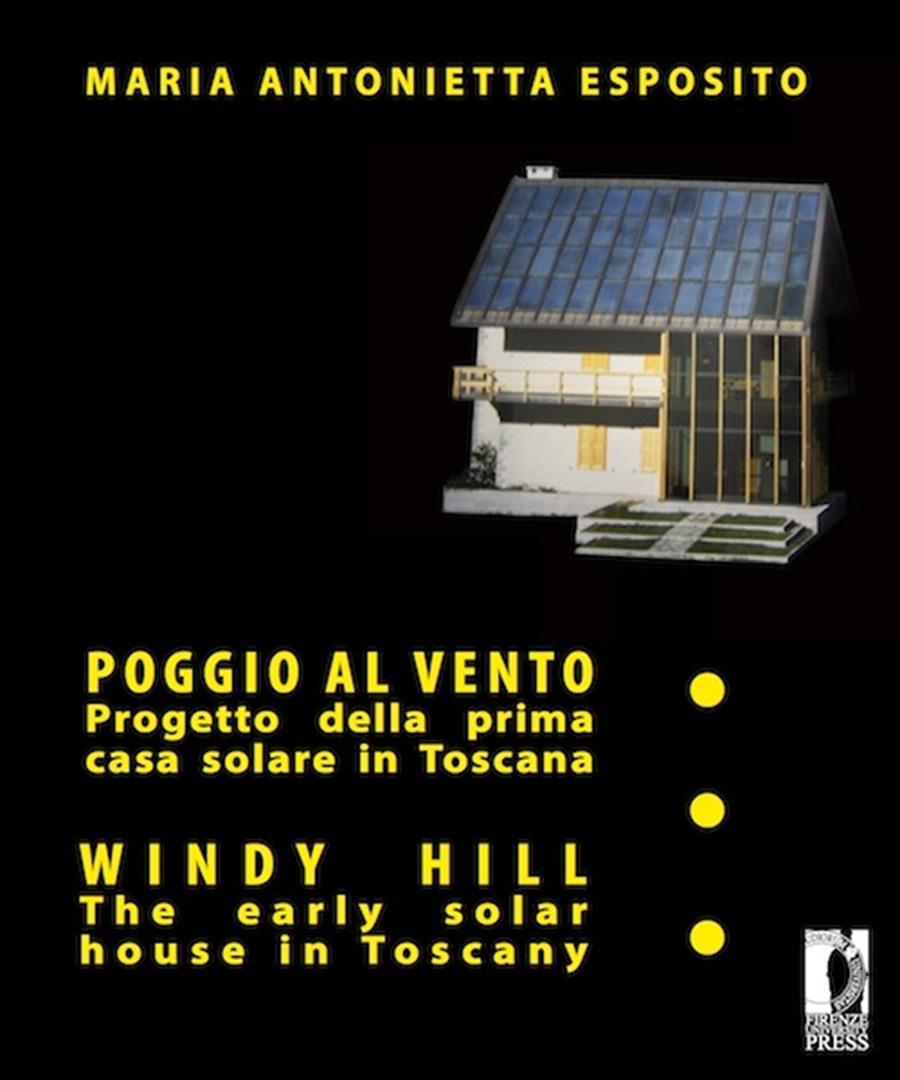 Poggio al vento la prima casa solare in Toscana - Windy hill the early solar house in Tuscany