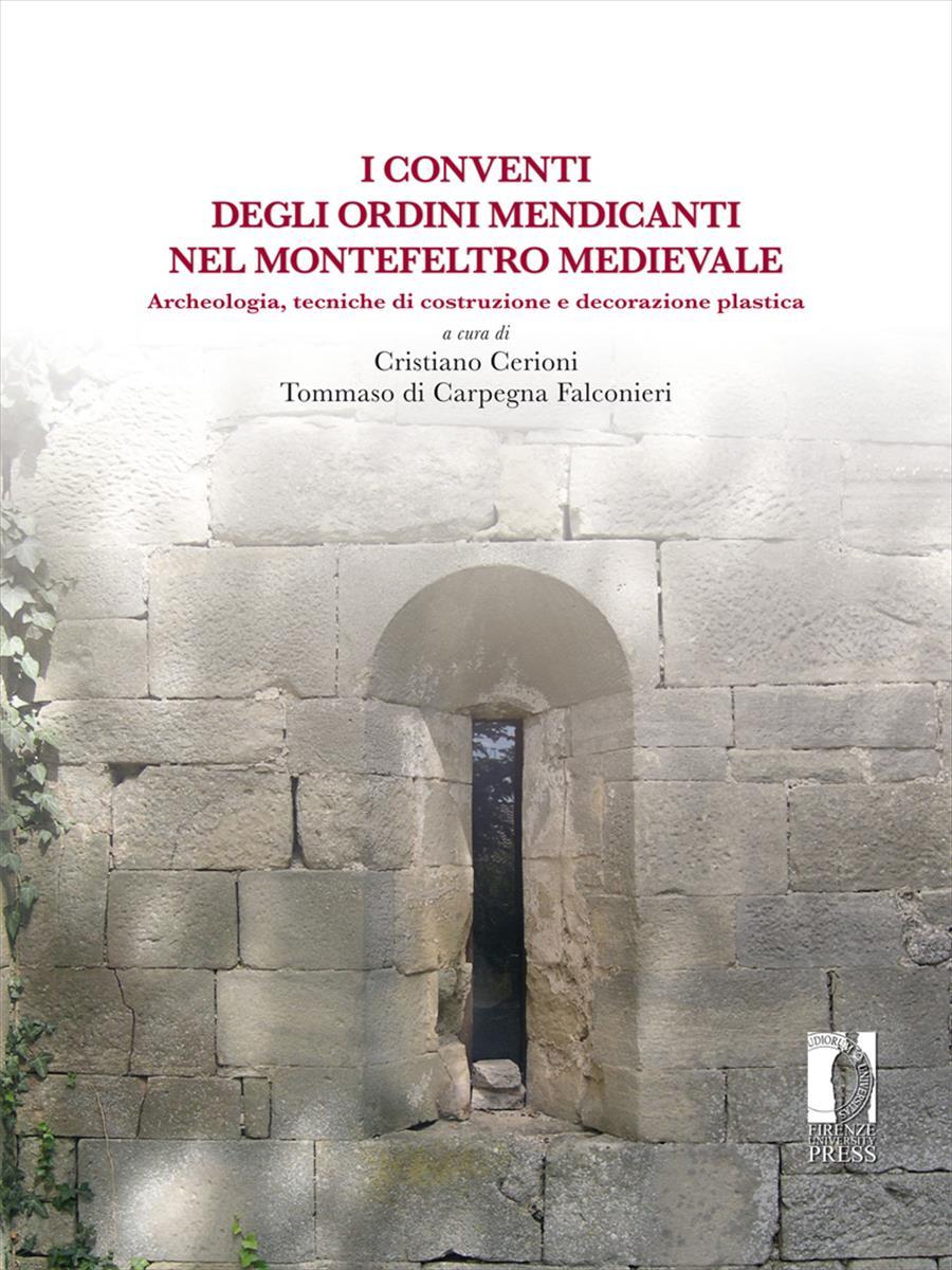 I conventi degli ordini mendicanti nel Montefeltro medievale
