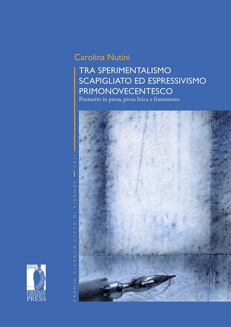 Tra sperimentalismo scapigliato ed espressivismo primonovecentesco poemetto in prosa, prosa lirica e frammento