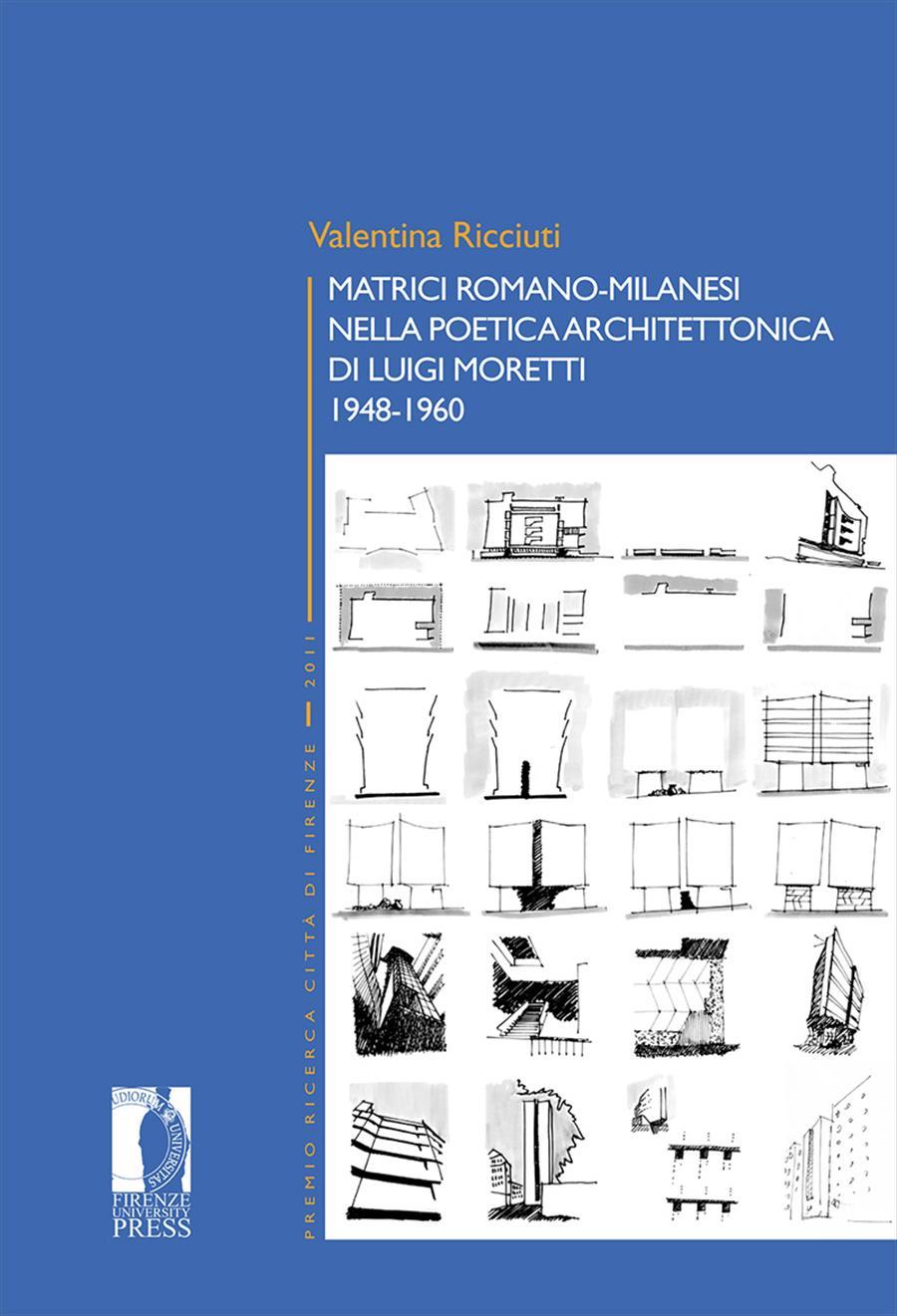 Matrici romano-milanesi nella poetica architettonica di Luigi Moretti. 1948-1960