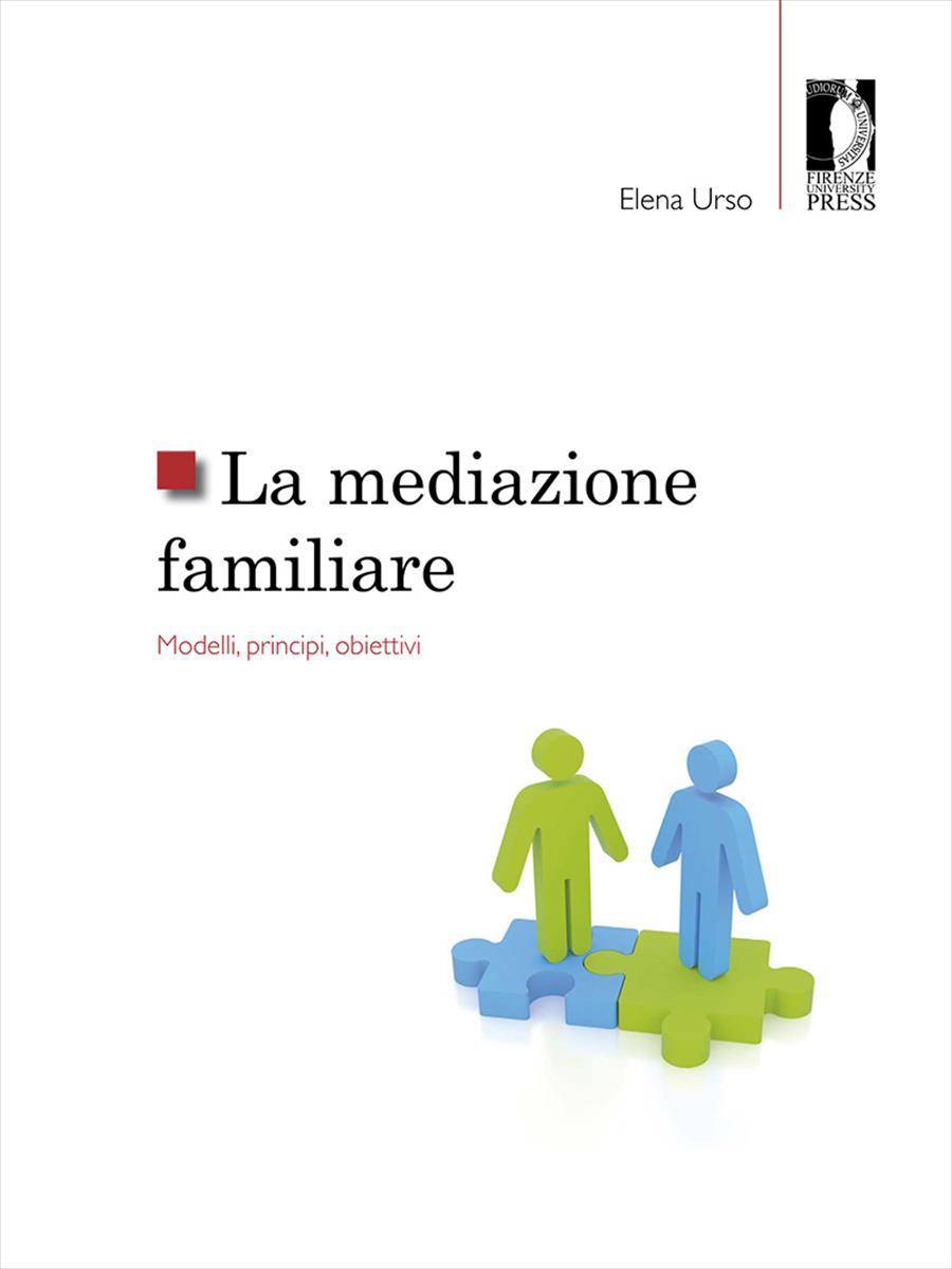 La mediazione familiare. Modelli, principi, obiettivi