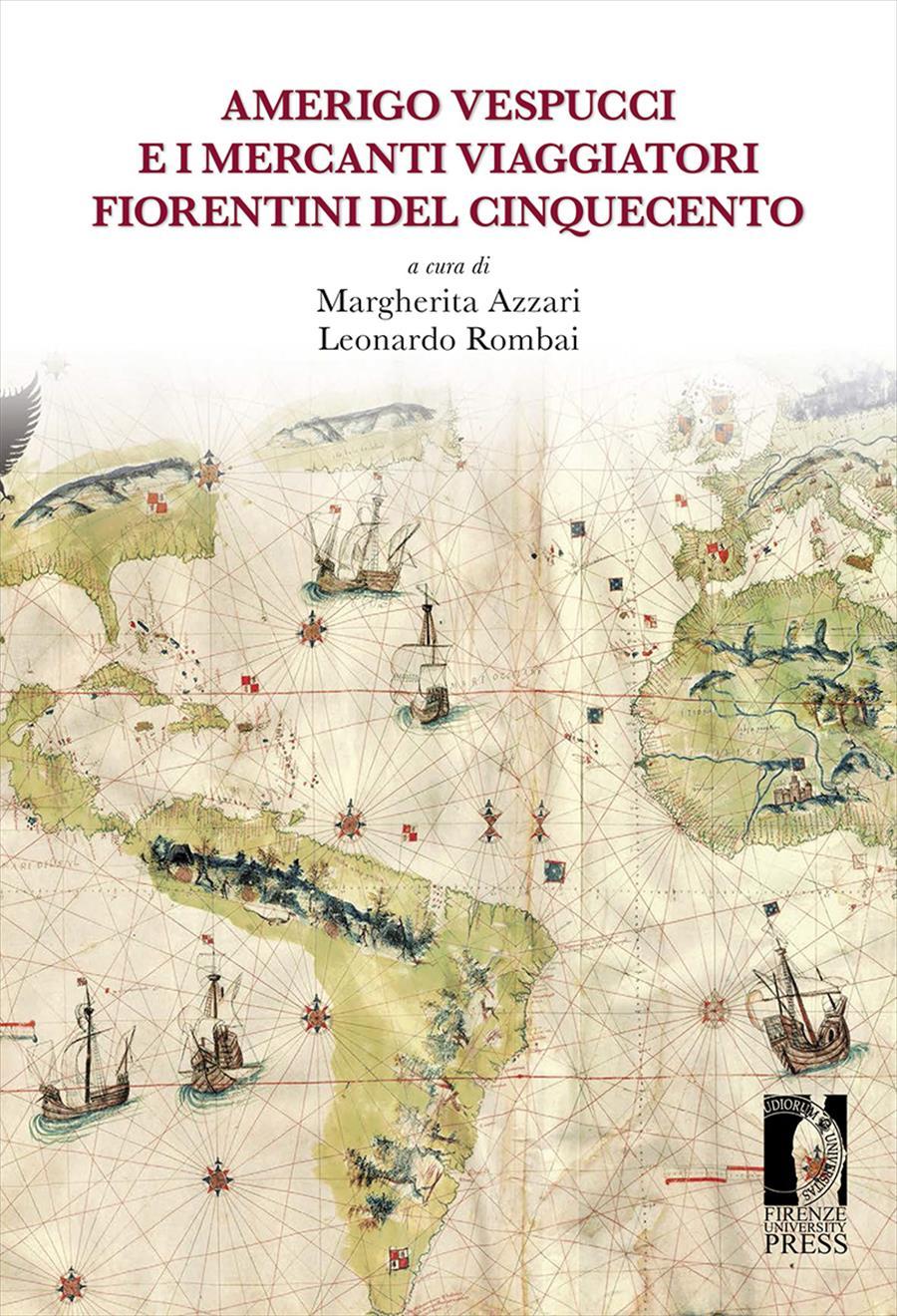Amerigo Vespucci e i mercanti viaggiatori fiorentini del Cinquecento