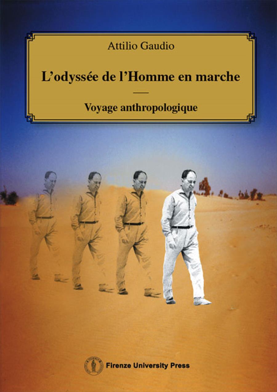 L'odyssée de l'Homme en marche: voyage anthropologique