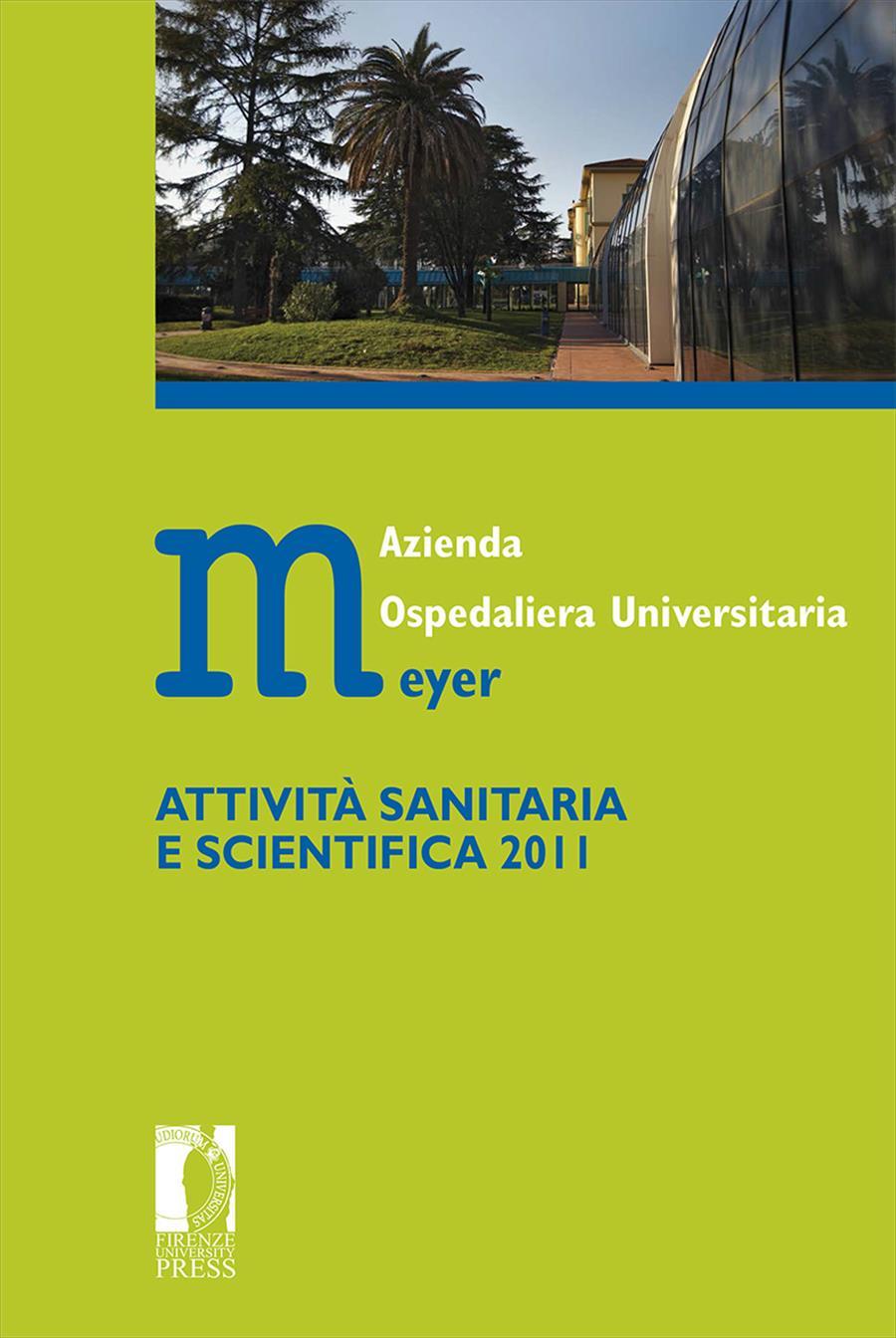 Azienda Ospedaliera Universitaria Meyer. Attività sanitaria e scientifica 2011