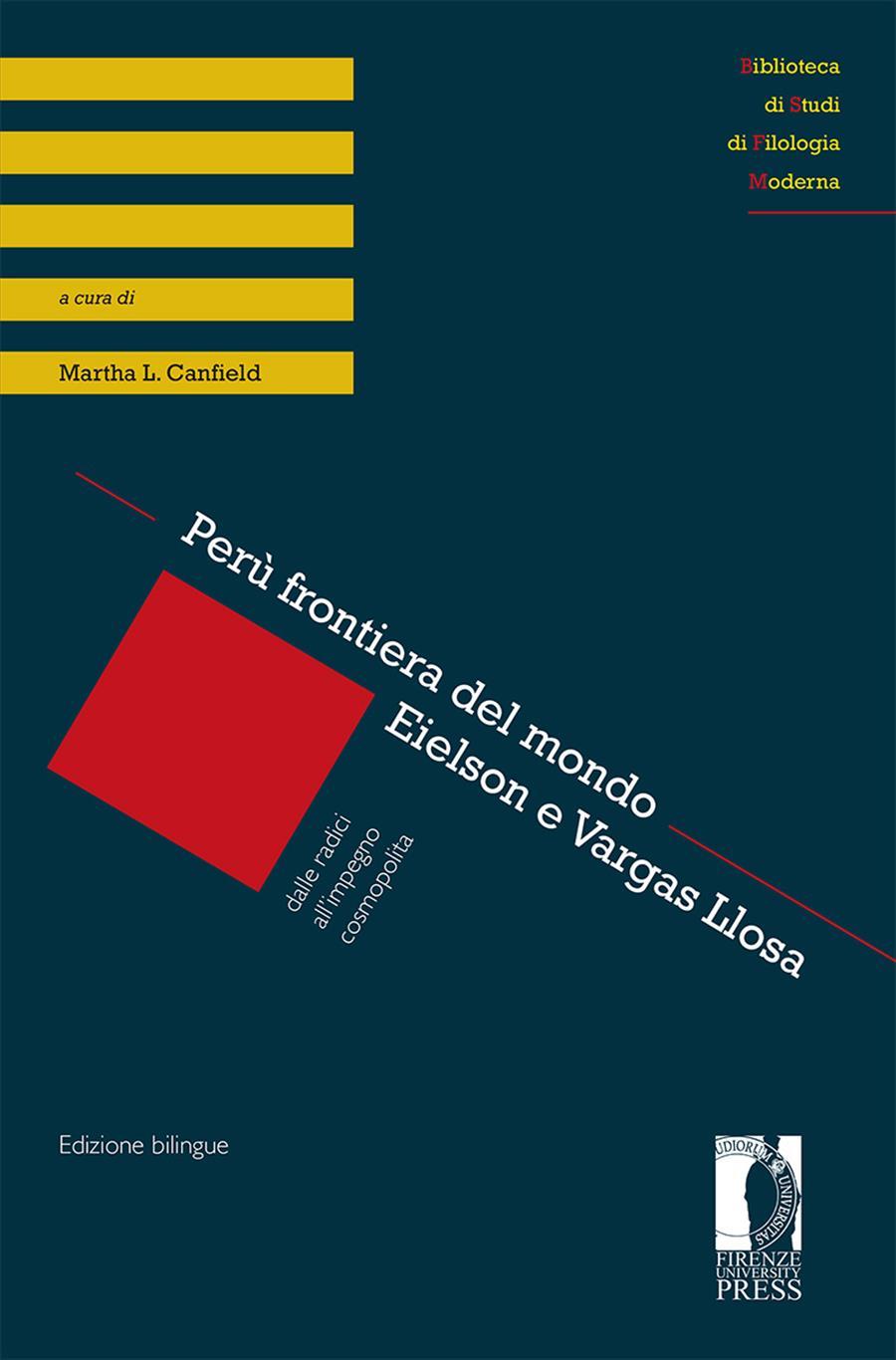 Perù frontiera del mondo. Eielson e Vargas Llosa: dalle radici all'impegno cosmopolita / Perú frontera del mundo. Eielson y Vargas Llosa: de las raíces al compromiso cosmopolita