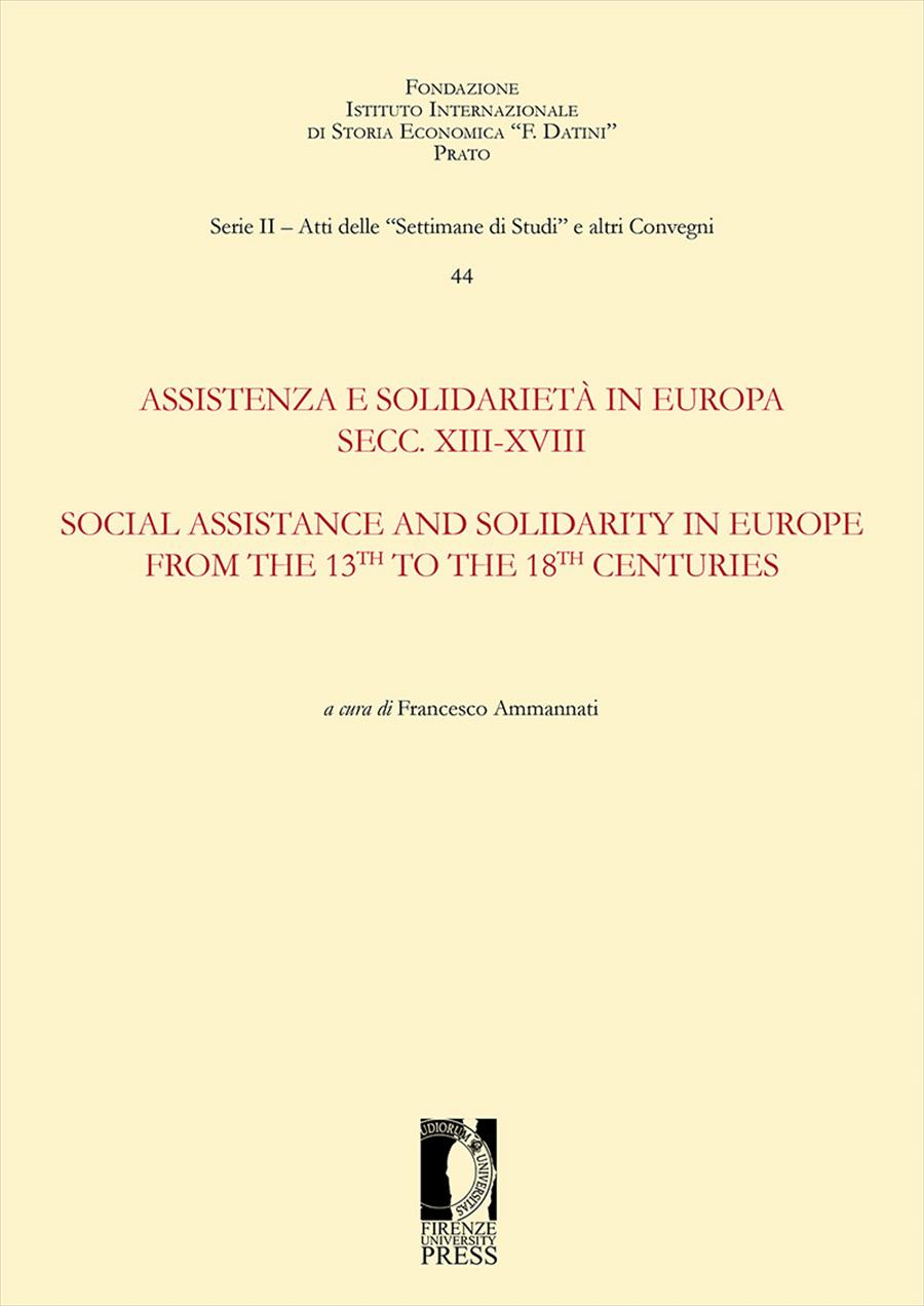 Assistenza e solidarietà in Europa Secc. XIII-XVIII / Social assistance and solidarity in Europe from the 13th to the 18th Centuries