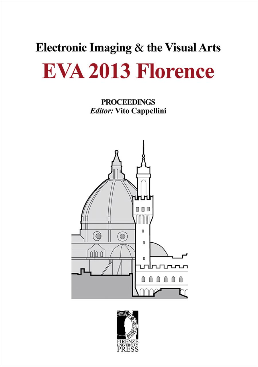 Electronic Imaging & the Visual Arts. EVA 2013 Florence