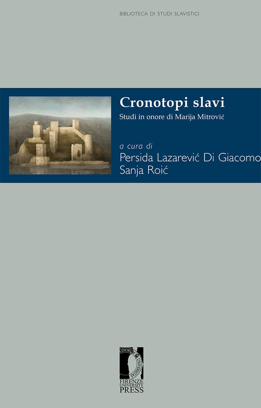 Cronotopi slavi. Studi in onore di Marija Mitrović