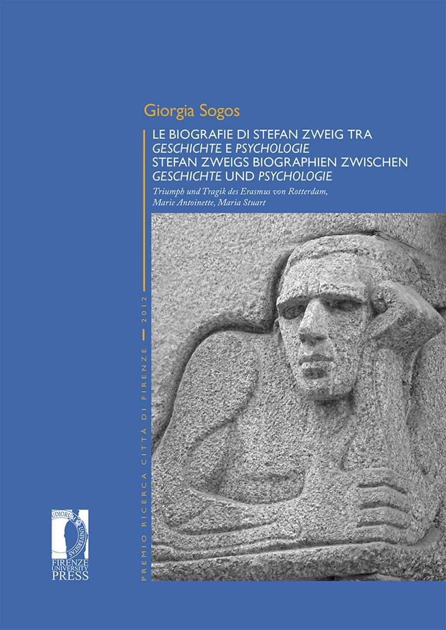 Le biografie di Stefan Zweig tra <i>Geschichte</i> e <i>Psychologie</i>: <i>Triumph und Tragik des Erasmus von Rotterdam, Marie Antoinette, Maria Stuart</i>