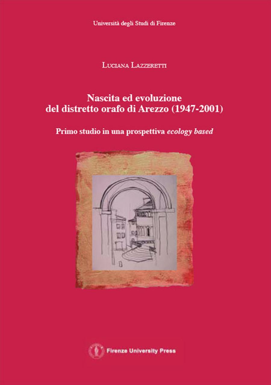 Nascita ed evoluzione del distretto orafo di Arezzo, 1947-2001