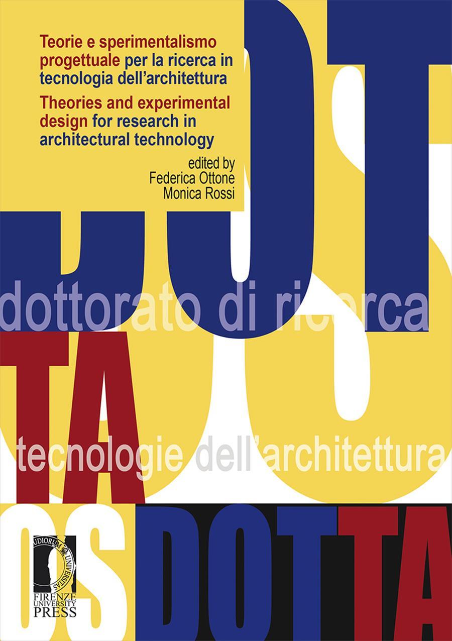 Teorie e sperimentalismo progettuale per la ricerca in tecnologia dell'architettura / Theories and experimental design for research in architectural technology