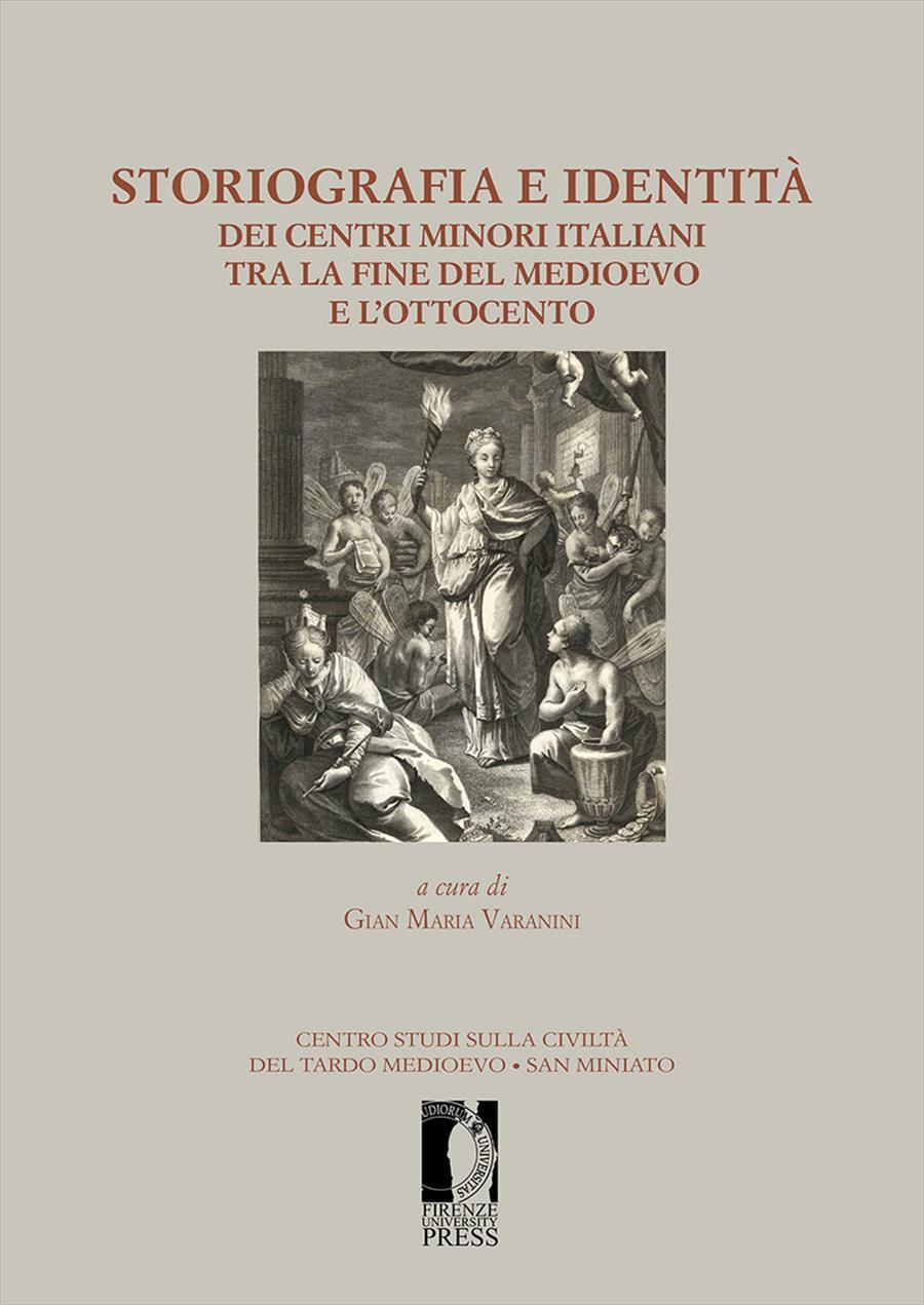 Storiografia e identità dei centri minori italiani tra la fine del medioevo e l'Ottocento