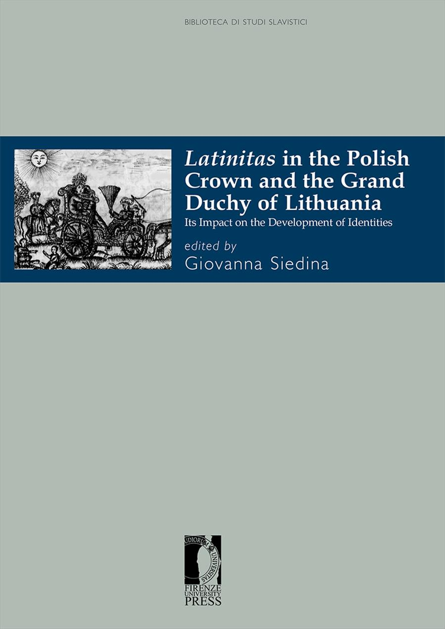 <i>Latinitas</i> in the Polish Crown and the Grand Duchy of Lithuania