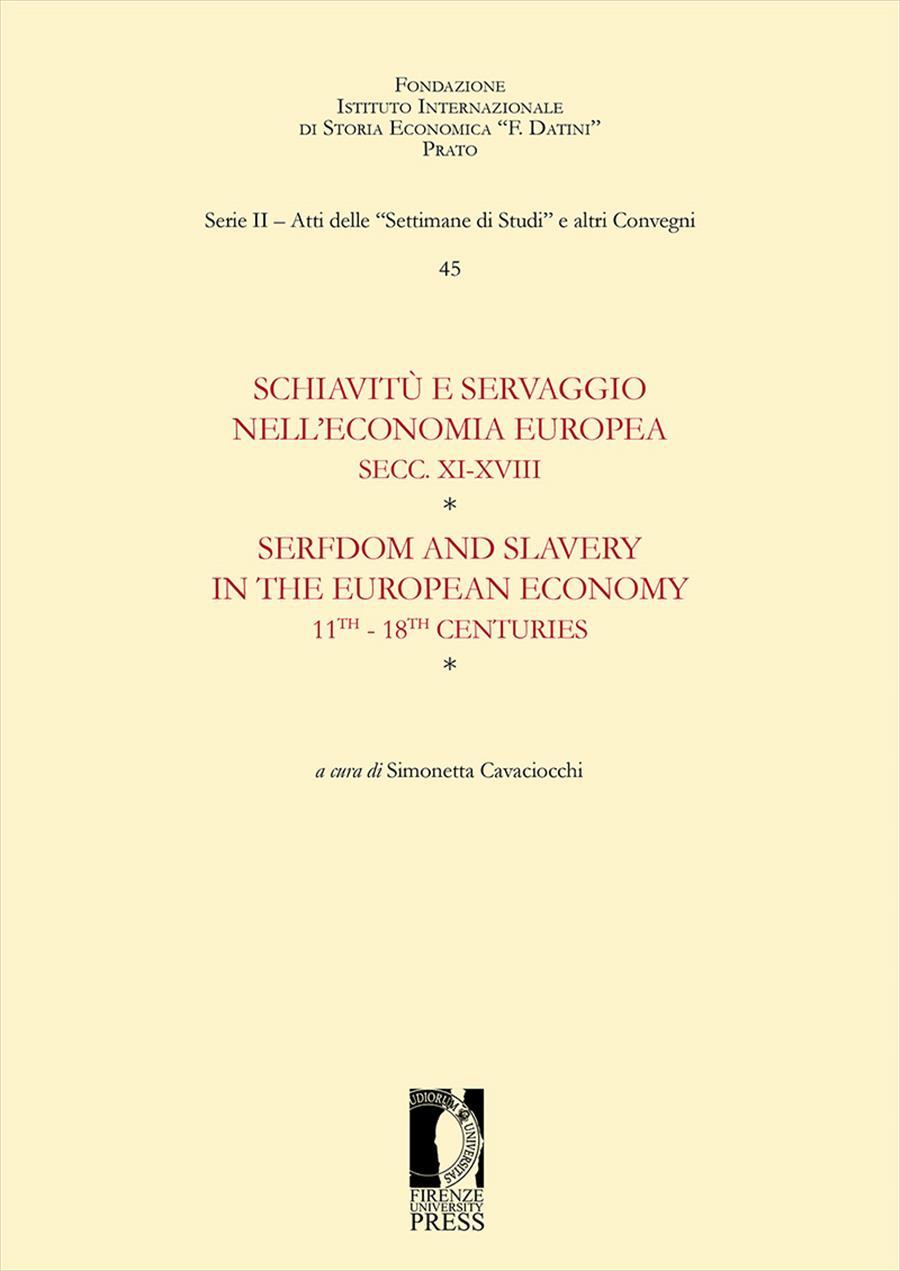 Schiavitù e servaggio nell'economia europea SECC. XI-XVIII / Serfdom and Slavery in the European Economy 11th-18 th Centuries