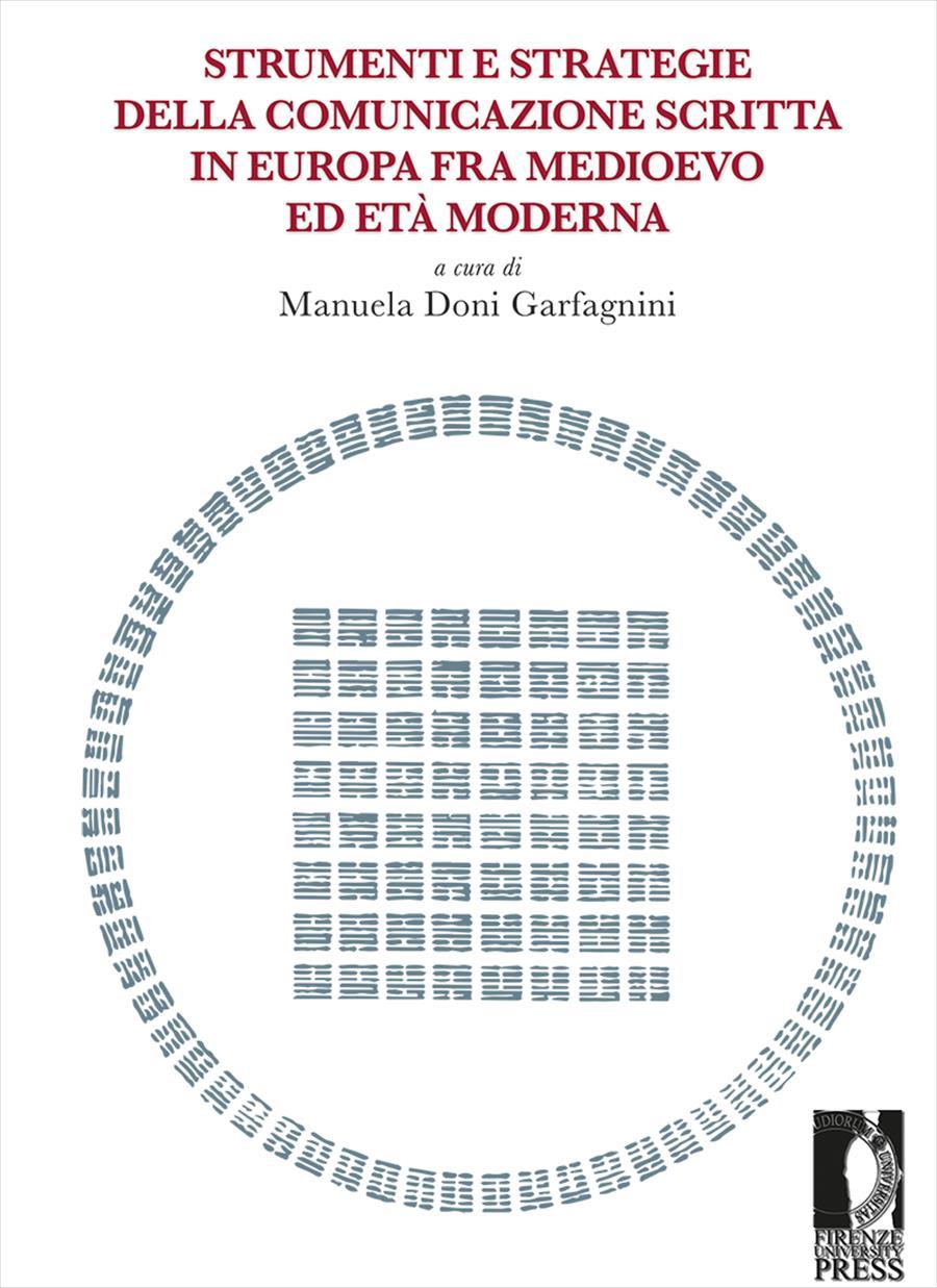 Strumenti e strategie della comunicazione scritta in Europa fra Medioevo ed Età Moderna
