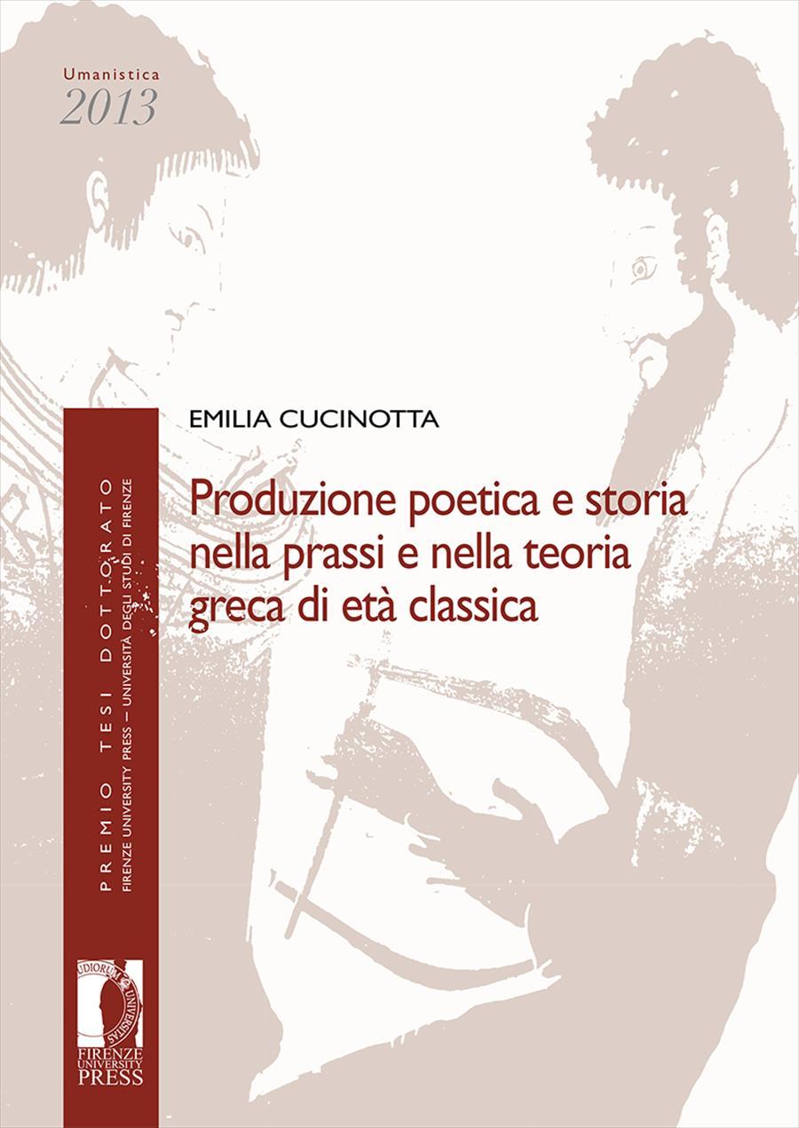Produzione poetica e storia nella prassi e nella teoria greca di età classica