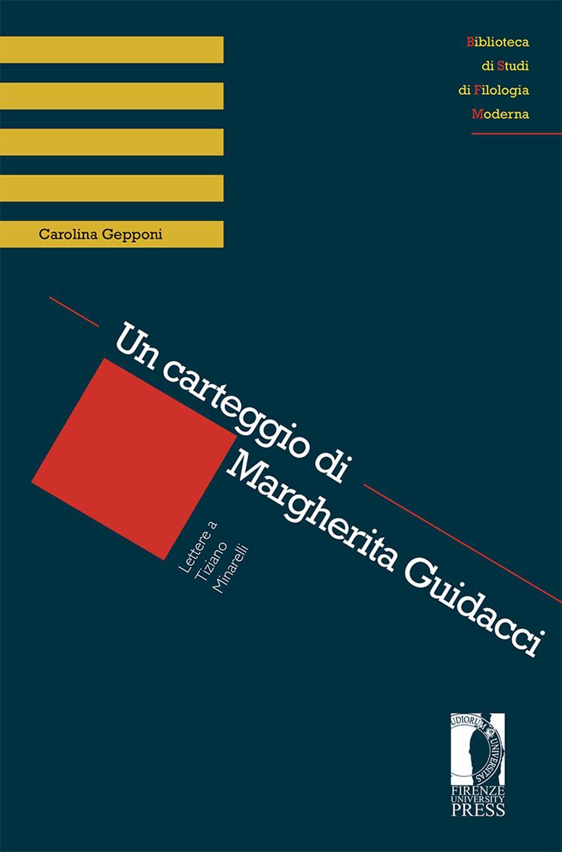 Un carteggio di Margherita Guidacci. Lettere a Tiziano Minarelli